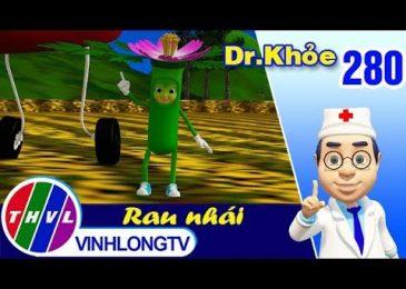 THVL | Dr. Khỏe – Tập 280: Rau nhái – Phần 2