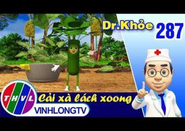 THVL | Dr. Khỏe – Tập 287: Cải xà lách xoong – Phần 1