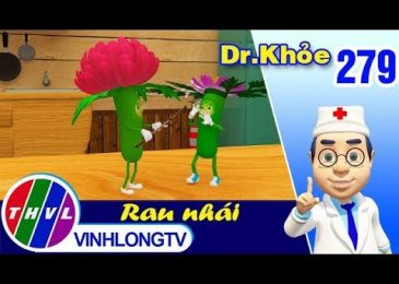 THVL | Dr. Khỏe – Tập 279: Rau nhái – Phần 1