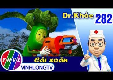 THVL | Dr. Khỏe – Tập 282: Cải xoăn – Phần 2